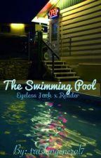 The swimming pool {Eyeless Jack x reader} by kiwiharvester