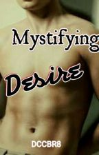 Mystifying Desire by DCCBR8