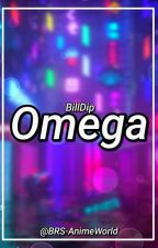 [BillDip] - Omega. by BRS-AnimeWorld