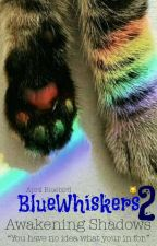 BlueWhiskers; Awakening Shadows {Book 2} [a cat story/ a cat book] by BlueWhiskers1
