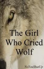 The Girl Who Cried Wolf by NoYouShutUp