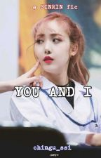 You and I✔Sinrin fanfic by Chingu_ssi