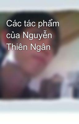 Đọc truyện Các tác phẩm của Nguyễn Thiên Ngân