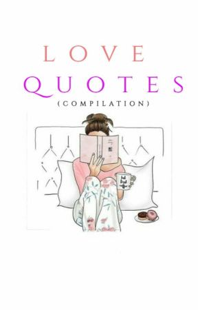 """Love Quotes"" by CyanRonquillo"