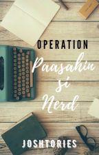 Operation: Paasahin Si Nerd  by joshua_1020