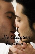 No Exceptions boyxboy (Editing, 3 Part Series) by loveaddict12