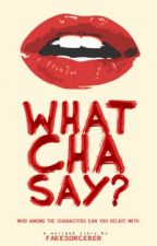 Whatcha Say? {book reviews} by fakesorcerer