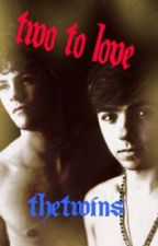 Two To Love (The Wanted Fan Fiction) by TheTwins