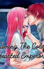Taming The Cold-Hearted Emperor [AKASHI SEIJURO FANFIC] by kaileenfinity