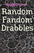 Random Fandom Drabbles by BotchedExperiment