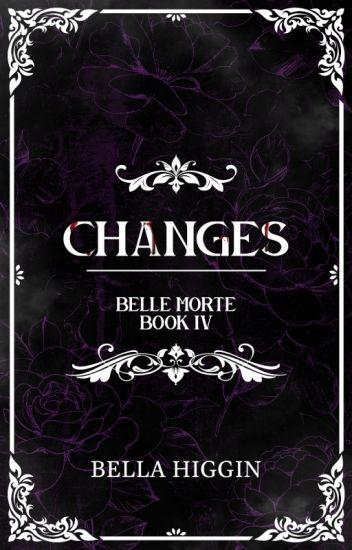 Changes (Belle Morte Book 4)