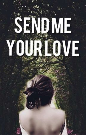Send Me Your Love by Wang-Queen