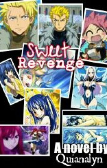 Sweet Revenge(A Fairytail fanfic) *currently editing*