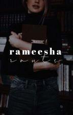 Rameesha Rants by rameesharants