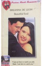Beautiful Soul (Published under Precious Heart Romances, c. 2006) by breannadeleon