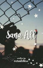 Sana All💔😭(New Edit, Wait to Publish) by cristellexz