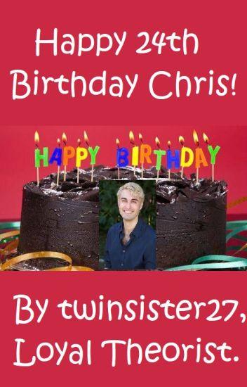 happy 24th birthday chris jordan wattpad