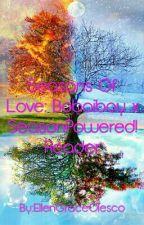 Seasons Of Love: Boboiboy x SeasonPowered!Reader (C O M P L E  T E) by BlazEllIce
