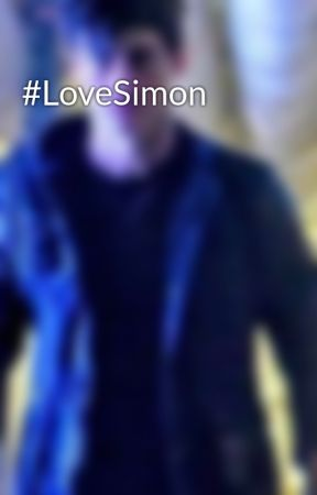 #LoveSimon by Wolf_Lover989
