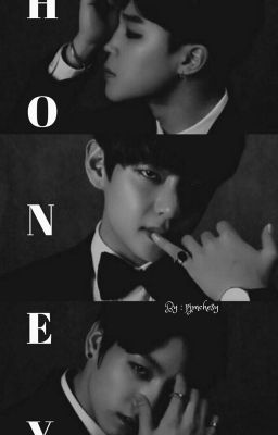 Đọc truyện 《Maknae BTS ||| H 4some》Honey !