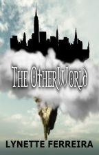 The OtherWorld by Lynette_Ferreira