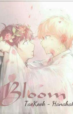 [Threeshot]  {TaeKook}  Bloom