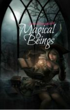 Magical Beings by Sarcasticreader14