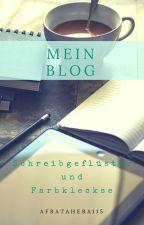 Mein Blog - Schreibgeflüster und Farbkleckse by AfraTahera115