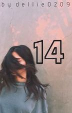 14 by _dellie0209
