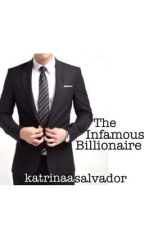 The Infamous Billionaire by katrinaasalvador