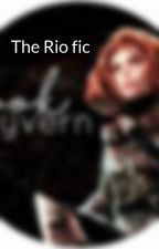 The Rio fic by BookWyvernn