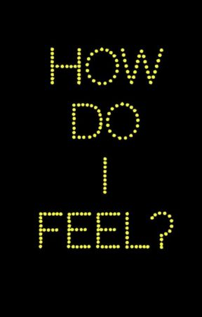 How do I feel? by panda-chun