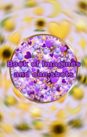 Book of Imagines and one-shots - Hurt By My So Called Father