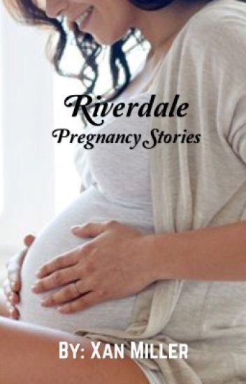 Riverdale pregnancy stories - Slytherin Bitch - Wattpad