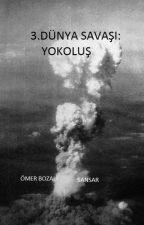 3.Dünya Savaşı : Yokoluş by Sansar61