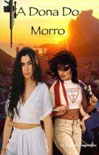 A dona do morro (Camren) by Gatinha372