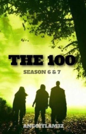 The 100 - Season 6 and Season 7 - EPISODE 2 - ON THE GROUND - Wattpad