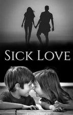 Sick Love  by jestemanonimem22