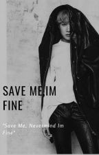 Save Me,Im Fine✔ by Kim_Hye-Jae