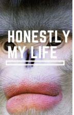 Honestly, My life by ReeceAvenue05