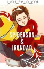Irondad and Spiderson // One Shots by i_d0nt_feel_s0_g00d