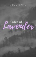 Tales Of Lavendar by Sunflower-Lenalee