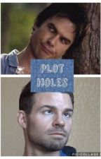 The Vampire Diaries and The Originals Plot Holes by WitchesRAPainInDeAss