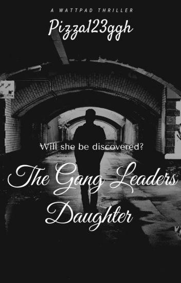 The Gang Leaders daughter