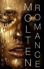 Molten Romance © by MLHatter