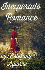 Inesperado Romance ( saga el destino libro#1) by bluemariee4