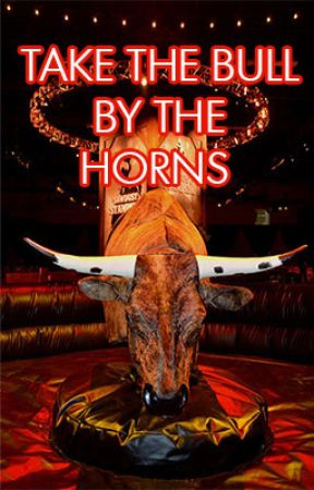 Take the Bull by the Horns by ihearthoodies