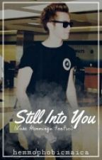 Still Into You (Luke Hemmings FanFic) by strxngeluke