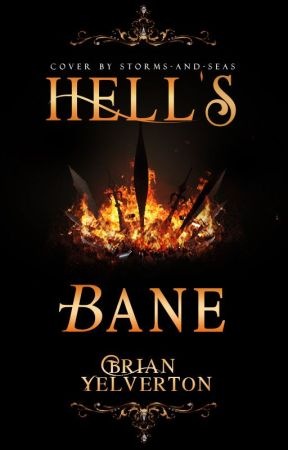 Hell's Bane (COMPLETED) by Yelverton_TheGeek_