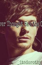 Never Thought He's The One (Louis Tomlinson Fanfic) *COMPLETED* by ichigoichie_